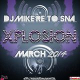 DJ Mike Re.To.Sna. - Xplosion March 2014