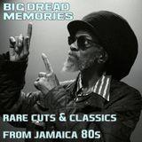 Big dread memories - rare cuts & classics from jamaica 80s