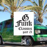 G-Funk Classics // Part 01