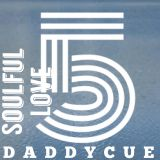 Daddycue - Soulful Love Vol 5