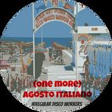 Irregular Disco Workers - (One More) Agosto Italiano -Cosmicdisco.co.uk -2013
