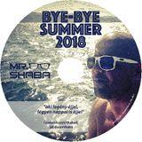 BYE-BYE SUMMER 2018 mixed by Mr. Shaba