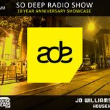 Will Wee @ So Deep Radioshow 10 Years Anniversary Showcase live From Amsterdam Dance Event 2016