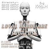 Stretchy Dance Supply w/ Loyal Hardware & Sourpuss 15th June 2019