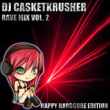 DJ Casketkrusher - Rave Mix Vol 2. - Happy Hardcore Edition