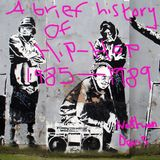 A brief history of Hip-Hop 1985-1989 by Nathan Davis