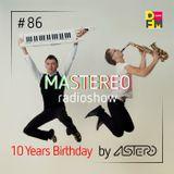Astero - Mastereo 86 [10 Years Birthday]