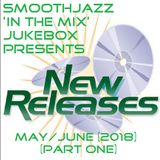 SJITM JUKEBOX WITH THE GROOVEFATHER NORRIE LYNCH-NEW SMOOTH JAZZ RELEASES (MAY-JUNE 2018) (PART ONE)