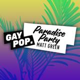 PARADISE PARTY - 81 - [GAY POP] - 16-NOV-17