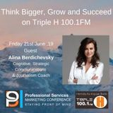 Think Bigger, Grow & Succeed with guest Alina Berdichevsky