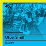 Anjunabeats Worldwide 572 with Oliver Smith