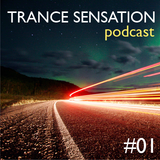 Trance Sensation Podcast #01