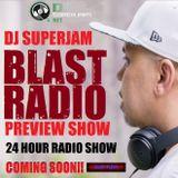 DJ Superjam Blast Radio preview Exclusive!!