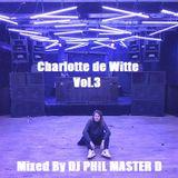 Charlotte de Witte Vol.3 Mixed By DJ PHIL MASTER D