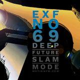 Slam Mode - Sedation in Noise Exploratory Files #69 - Deep Future
