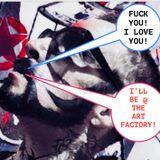 THE  ART FACTORY MIXES  VOLUME 1   FUCK YOU I LOVE YOU            KEOKI THE DJ     JUNE 14 2018