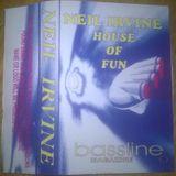 Neil Irvine - House Of Fun - Bassline Magazine - Side A