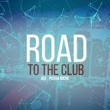 ROAD TO THE CLUB