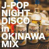 J-POP NIGHT DISCO in OKINAWA MIX