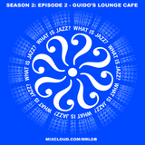 What Is Jazz? Season 2:Episode 2 with Guido's Lounge Cafe