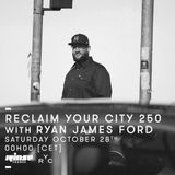 Reclaim Your City 250 | Ryan James Ford