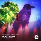 Dead Mexico - futuremusic FM 21/08/17