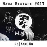 MADA Mixtape #013 (Unknown)