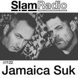 #SlamRadio - 122 -Jamaica Suk