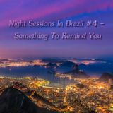 Night Sessions in Brazil #4 - Something To Remind You