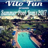 Vito Fun Presents Summer Pool Jams 2017