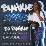 BLahKae Spins Episode 2