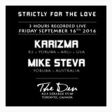 MIKE STEVA & KARIZMA LIVE @ STRICTLY FOR THE LOVE [Toronto, CANADA] (Sept 16. 2016)