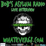 Bobs Asylum Radio interview with Sonic Ammunition recorded live 4/17/17 only @whatever68.com