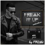 FREAKJ Presents 'Freak It Up' Radioshow - Episode #121