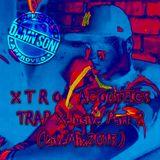 XTRO - TRAP Xclusive Part 2