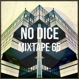 No Dice Mixtape #65
