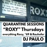 DJ PAULO-QUARANTINE 'ROXY' THURSDAYS Vol 1 (4.01.2020)
