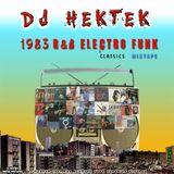 DJ Hektek - 1983 R&B Electro Funk Classics Mixtape