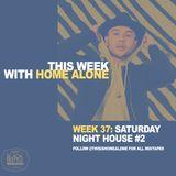 Week 37: Saturday Night House 2
