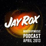 Jay Rox - Mixed up Music - April 2013