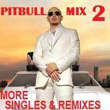 Pitbull Mix 2 (More Singles & Remixes)