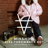 Encore Mixshow 196 Throwback Edition