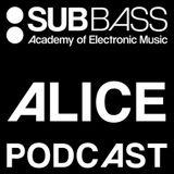 SubBass Podcast 002: Alice Says