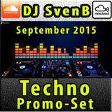 Techno Promo SET - September 2015 mixed by DJ SvenB