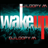 DJ Loopy M Presents : Wake Up