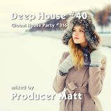 Deep House 40 - Global House Party No.316 mix