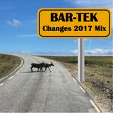 [BAR-TEK]  Changes 2017 Mix
