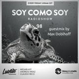 "SCSRS 98 ""Soy Como Soy"" - Radioshow - Guestmix by Max Doblhoff (Global Ibiza Radio)"