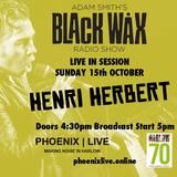 Adam Smith's Black Wax Show 28 - Henri Herbert Live - 15th October 2017