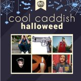 Cool Caddish- Halloweed